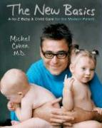The New Basics: A-To-Z Baby & Child Care for the Modern Parent