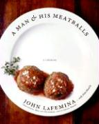 A Man & His Meatballs: The Hilarious But True Story of a Self-Taught Chef and Restaurateur