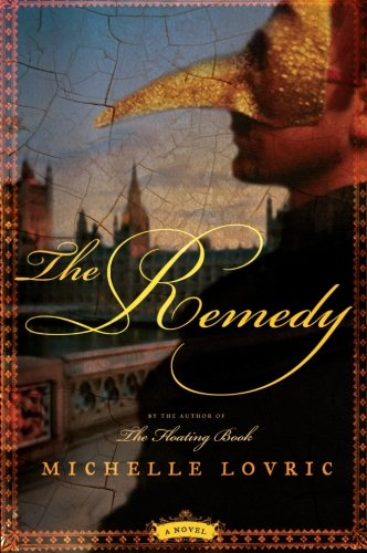 The Remedy: A Novel - Michelle Lovric