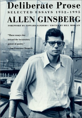 Deliberate Prose: Selected Essays 1952-1995 - Allen Ginsberg