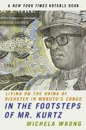 In the Footsteps of Mr. Kurtz: Living on the Brink of Disaster in Mobutu's Congo