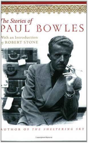 The Stories of Paul Bowles - Paul Bowles