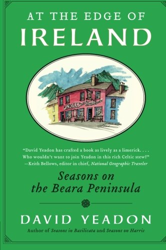 At the Edge of Ireland: Seasons on the Beara Peninsula - David Yeadon