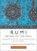 Rumi: Bridge to the Soul: Journeys Into the Music and Silence of the Heart : Journeys into the Music and Silence of the Heart - Coleman Barks