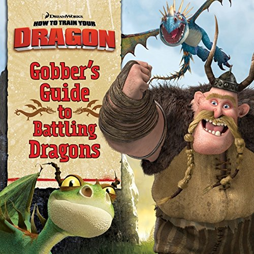 How to Train Your Dragon: Gobber's Guide to Battling Dragons (DreamWorks How to Train Your Dragon (Harperfestival)) - Devan Aptekar