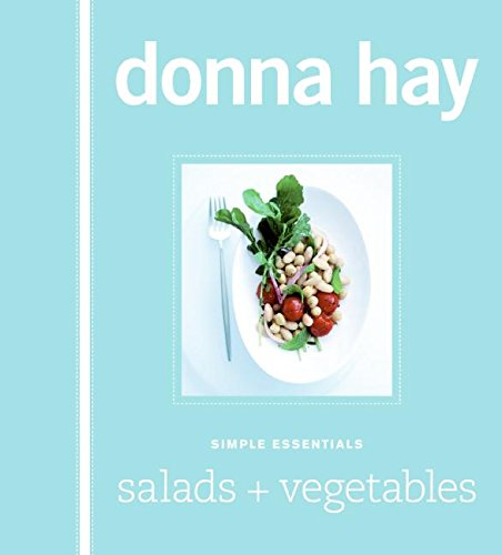 Simple Essentials Salads and Vegetables - Donna Hay