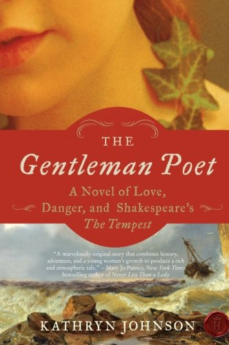 The Gentleman Poet: A Novel of Love, Danger, and Shakespeare's The Tempest - Kathryn Johnson