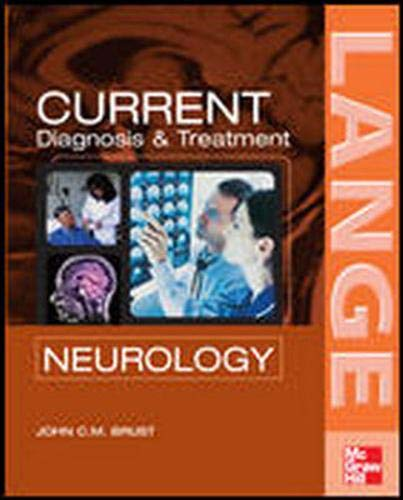 CURRENT Diagnosis & Treatment in Neurology (LANGE CURRENT Series) - Brust, John