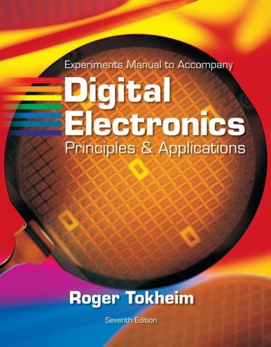 Experiments Manual t/a Digital Electronics: Principles and Applications w/MultiSim CD ROM - Roger Tokheim