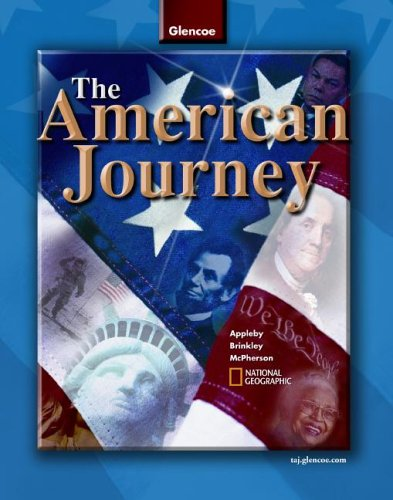 The American Journey, Student Edition (THE AMERICAN JOURNEY (SURVEY)) - Alan Brinkley, Joyce Appleby, James M. McPherson, The National Geography Society