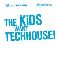The Kids Want Tech House!