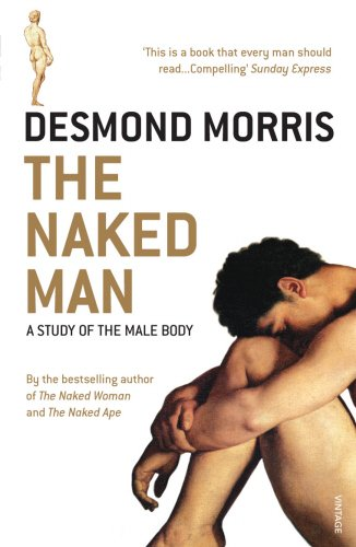 The Naked Man: A study of the male body - Desmond Morris