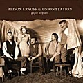 Paper Airplane (Tour Edition) - Alison & Union Station Krauss