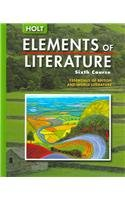 Elements of Literature: Student Edition Sixth Course 2005 - RINEHART AND WINSTON HOLT