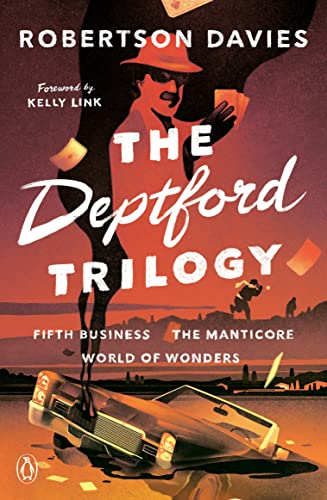 The Deptford Trilogy: Fifth Business; The Manticore; World of Wonders - Robertson Davies