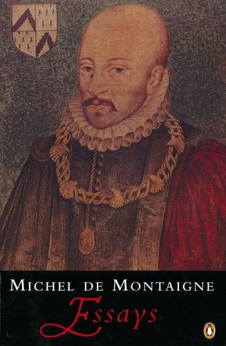 Montaigne: Essays - Montaigne, Michel de