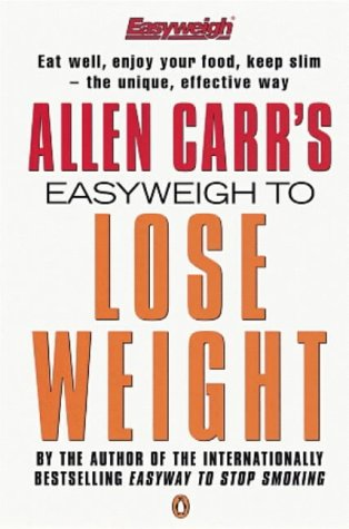 Allen Carr's Easyweigh to Lose Weight (Allen Carrs Easy Way) - Allen Carr