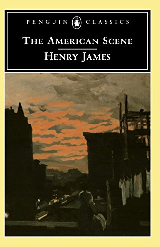 The American Scene (Penguin Classics) - Henry James