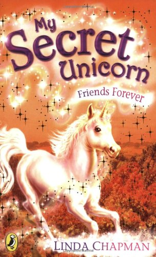 Friends Forever (My Secret Unicorn) - Linda Chapman