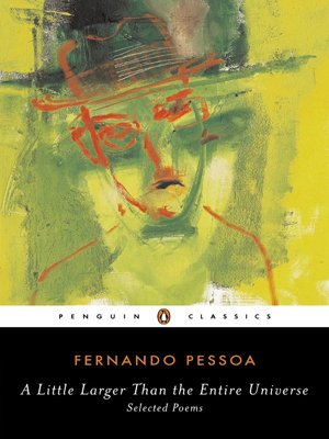 A Little Larger Than the Entire Universe: Selected Poems - Fernando Pessoa