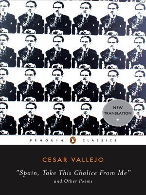 Spain, Take This Chalice from Me and Other Poems: Parallel Text edition (Penguin Classics) (Spanish Edition) - Cesar Vallejo