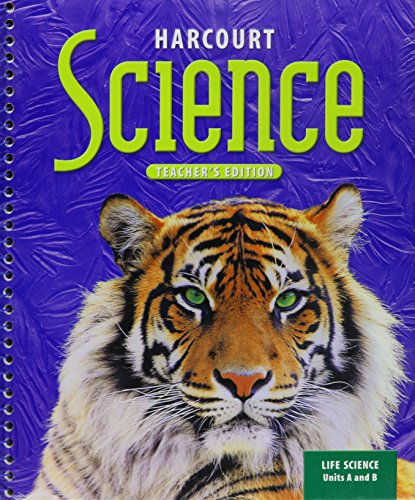Harcourt Science, Vol. 1, Units A  &  B, Grade 6: Life Science, Teacher's Edition - HSP