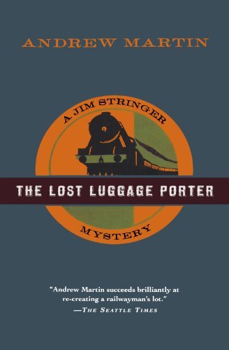The Lost Luggage Porter: A Jim Stringer Mystery (Jim Stringer Mysteries) - Andrew Martin