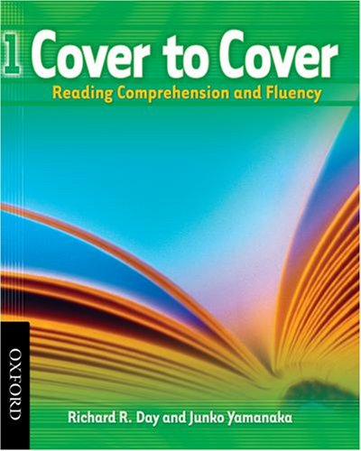 Cover to Cover 1 Student Book: Reading Comprehension and Fluency - Richard Day; Junko Yamanaka