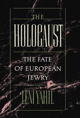 The Holocaust: The Fate of European Jewry, 1932-1945 (Studies in Jewish History) - Leni Yahil