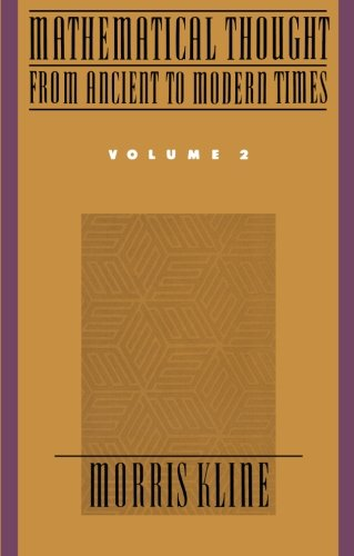 Mathematical Thought from Ancient to Modern Times, Vol. 2 - Morris Kline