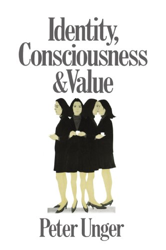 Identity, Consciousness and Value - Peter Unger