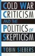 Cold War Criticism and the Politics of Skepticism
