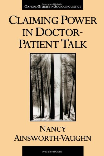 Claiming Power in Doctor-Patient Talk (Oxford Studies in Sociolinguistics) - Nancy Ainsworth-Vaughn