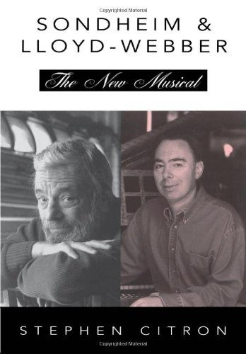 Stephen Sondheim and Andrew Lloyd Webber: The New Musical (The Great Songwriters) - Stephen Citron
