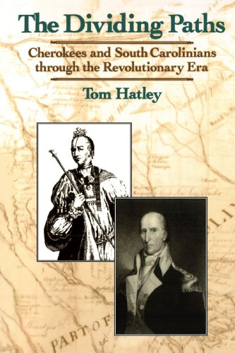 The Dividing Paths: Cherokees and South Carolinians through the Era of Revolution - Tom Hatley