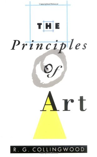 The Principles of Art (Galaxy Books) - Robin George Collingwood