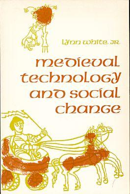 Medieval Technology and Social Change. - White jr., Lynn