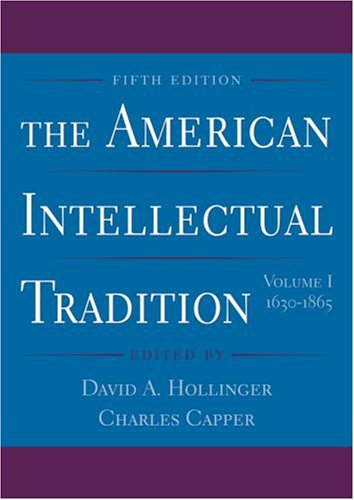 The American Intellectual Tradition: Volume I: 1630-1865 - David A. Hollinger; Charles Capper