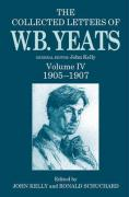 The Collected Letters of W. B. Yeats: Volume IV: 1905-1907