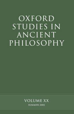 Oxford Studies in Ancient Philosophy: Volume XX: Summer 2001 - Sedley, David N.