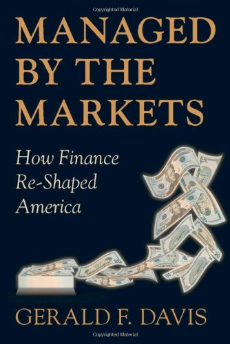 Managed by the Markets: How Finance Re-Shaped America - Gerald F. Davis