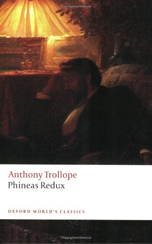 Phineas Redux (Oxford World's Classics) - Anthony Trollope