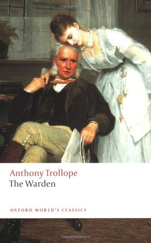 The Warden (Oxford World's Classics) - Anthony Trollope