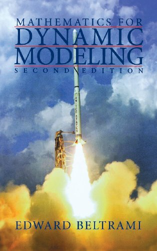 Mathematics for Dynamic Modeling, Second Edition - Edward Beltrami