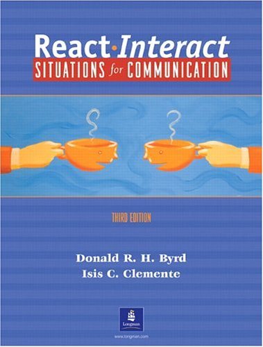 React Interact:  Situations for Communication, Third Edition - Donald R. H. Byrd; Isis C. Clemente