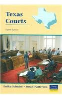 Texas Courts (8th Edition) - Enika Schulze; Susan R. Patterson Esq.