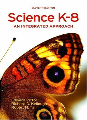 Science K-8: An Integrated Approach (11th Edition) - Edward Victor; Richard D. Kellough; Robert H. Tai