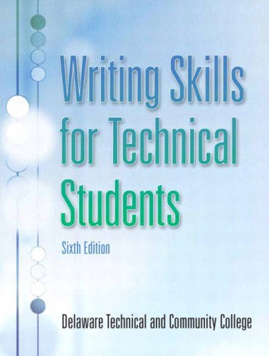 Writing Skills for Technical Students (6th Edition) - Delaware Technical Community College