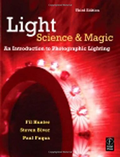 Light: Science and Magic: An Introduction to Photographic Lighting - Fil Hunter, Steven Biver, Paul Fuqua