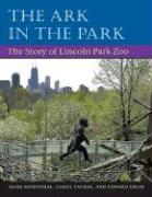 The Ark in the Park: The Story of Lincoln Park Zoo
